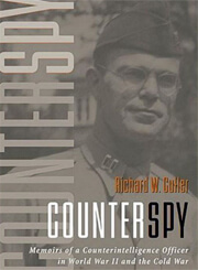 Counterspy: Memoirs of a Counterintelligence Officer in World War II and the Cold War, by Richard W. Cutler