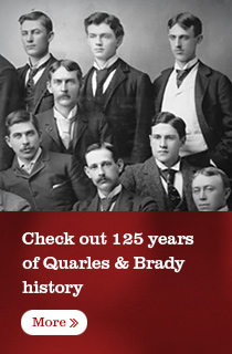 Check out 125 years of Quarles & Brady history